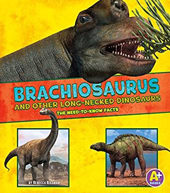 Brachiosaurus and Other Long-Necked Dinosaurs